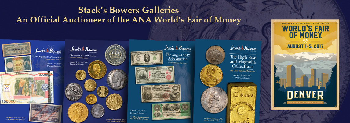 main image for PRESS RELEASE: U.S. COINS REALIZE OVER $12.4 MILLION IN THE STACK'S BOWERS GALLERIES AUGUST 2017 ANA AUCTION
