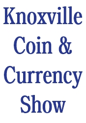 Knoxville Coin and Currency Show