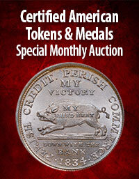 Heritage Certified American Tokens & Medals Special Monthly Auction