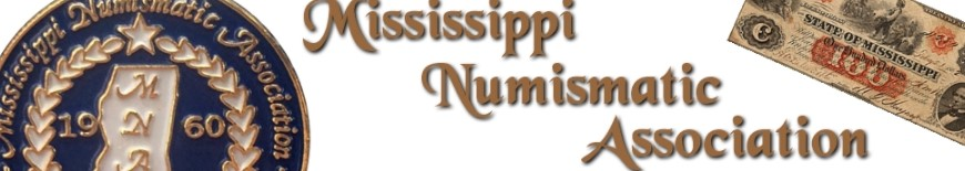 Mississippi Numismatic Association 60th Annual Coin & Currency Show