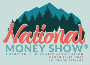The 2022 National Money Show® is scheduled for March 10-12, 2022.