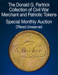 Heritage The Donald G. Partrick Collection of Civil War Merchant and Patriotic Tokens US Coins Special Monthly Auction