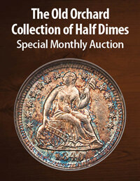 Heritage The Old Orchard Collection of Half Dimes US Coins Special Monthly Auction