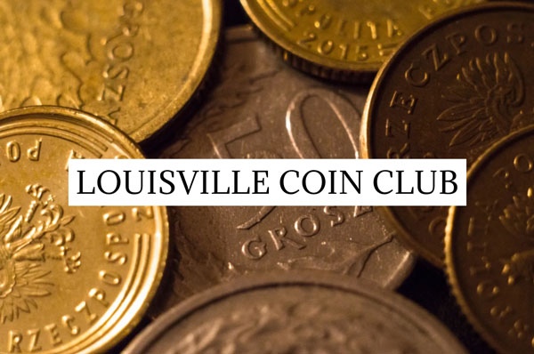 Louisville & Kentucky State Numismatic Association 61st Annual Coin Show