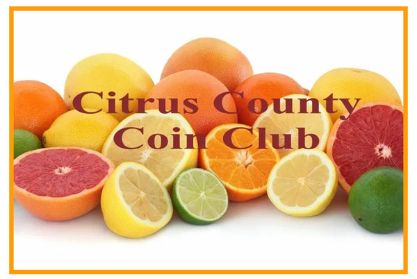 Citrus County Coin Club Coin, Currency, & Stamp Show - Homosassa FL