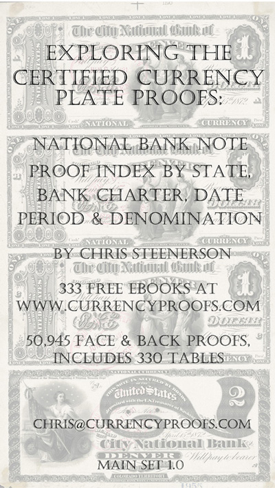 """""""Exploring The Certified Currency Plate Proofs"""" is a reference work indexing the National Bank Note plate proofs by state, bank charter, date period and denomination."""