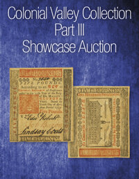 Heritage The Colonial Valley Collection Part III Currency Showcase Auction