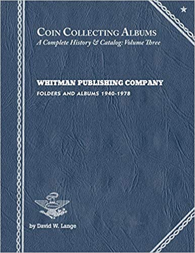 Recognized in Best Specialized Books: David Lange's Coin Collecting Albums: A Complete History & Catalog Volume 3