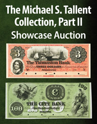 Heritage The Michael S. Tallent Collection Part II Currency Showcase Auction