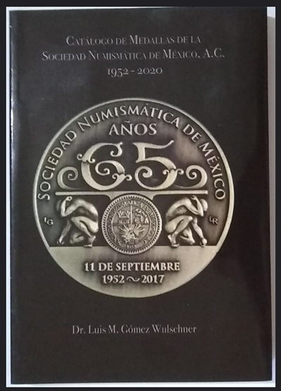 thumbnail image for Recently Published Books: Catalogue of the Mexico's Numismatic Society Medals 1952-2020 (2nd Edition)